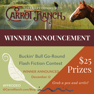Buckin' Bull Gp-Round Winner Carrot Ranch @Charli_Mills